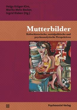Abbildung von Krüger-Kirn / Metz-Becker | Mutterbilder | 1. Auflage | 2016 | beck-shop.de