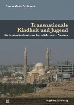 Abbildung von Schleimer | Transnationale Kindheit und Jugend | 2015 | Die Remigration kurdischer Jug...