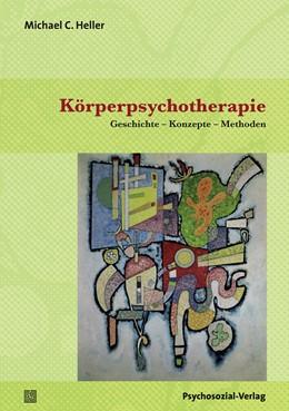 Abbildung von Heller | Körperpsychotherapie | 1. Auflage | 2017 | beck-shop.de