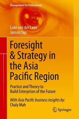 Abbildung von van der Laan / Yap | Foresight & Strategy in the Asia Pacific Region | 1st ed. 2016 | 2015 | Practice and Theory to Build E...