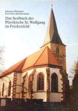 Abbildung von Das Seelbuch der Pfarrkirche St. Wolfgang zu Freckenfeld   1999