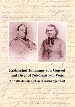 Abbildung von Erzbischof Johannes von Geissel und Bischof Nikolaus von Weis   1. Auflage   1998   beck-shop.de
