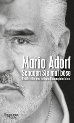 Abbildung von Adorf | Schauen Sie mal böse | 2015 | Geschichten aus meinem Schausp...