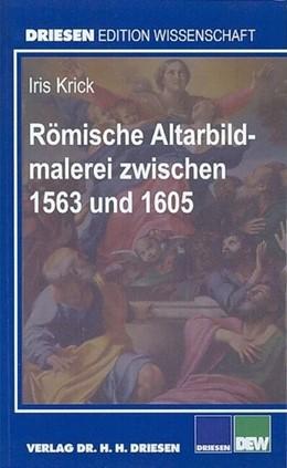 Abbildung von Krick   Römische Altarbildmalerei zwischen 1563 und 1605   2002   Ikonographische Analyse anhand...