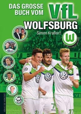 Abbildung von Kraßort | Das große Buch vom VfL Wolfsburg | 2015