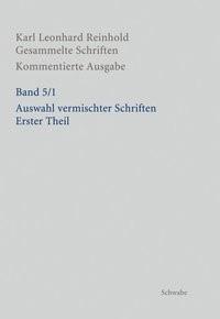 Abbildung von Bondeli / Reinhold / Imhof | RGS: Karl Leonhard ReinholdGesammelte Schriften. Kommentierte Ausgabe / Auswahl vermischter Schriften. Erster Theil | 2015