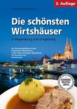 Abbildung von Roidl / Zierer | Die schönsten Wirtshäuser in Regensburg und Umgebung | 3. Auflage | 2015 | beck-shop.de