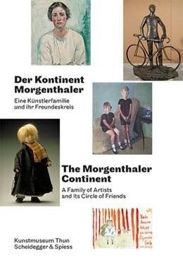Abbildung von Hirsch / Barbe | Der Kontinent Morgenthaler | 2015 | Eine Künstlerfamilie und ihr F...
