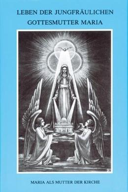 Abbildung von Agreda / Maria von Agreda / Drexel | Leben der jungfräulichen Gottesmutter Maria. Geheimnisvolle Stadt Gottes / Leben der jungfräulichen Gottesmutter Maria | 7. Auflage | 2013 | Band 3