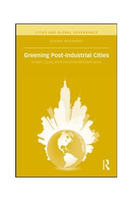 Abbildung von McKendry | Greening Post-Industrial Cities | 2017 | Growth, Equity, and Environmen...