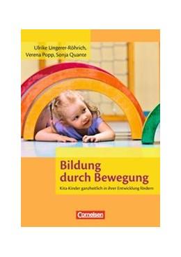 Abbildung von Popp / Quante / Ungerer-Röhrich | Bildung durch Bewegung | | Kita-Kinder ganzheitlich in ih...
