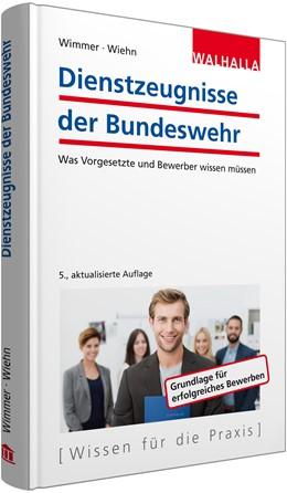 Abbildung von Wimmer / Wiehn | Dienstzeugnisse der Bundeswehr | 5. aktualisierte Auflage | 2015 | Was Vorgesetzte und Bewerber w...