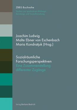 Abbildung von Ludwig / Ebner von Eschenbach | Sozialräumliche Forschungsperspektiven | 1. Auflage | 2016 | beck-shop.de