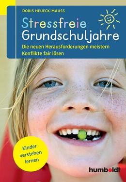 Abbildung von Heueck-Mauß | Stressfreie Grundschuljahre | 2015 | Die neuen Herausforderungen me...
