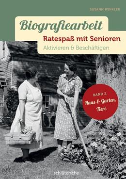 Abbildung von Winkler | Biografiearbeit – Ratespaß mit Senioren | 2015 | Aktivieren & Beschäftigen. Ban...