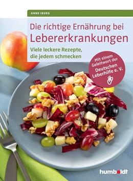 Abbildung von Iburg | Die richtige Ernährung bei Lebererkrankungen | 1. Auflage | 2015 | beck-shop.de