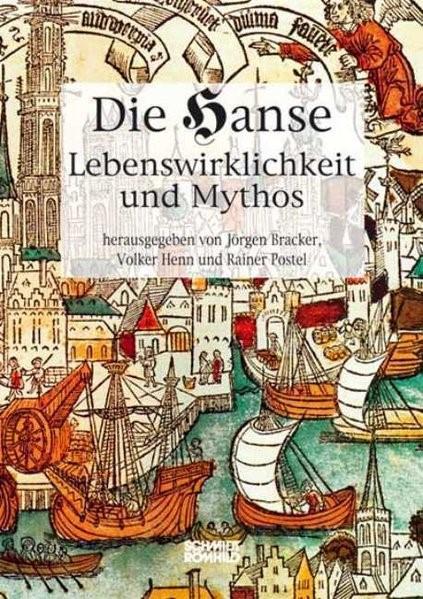 Abbildung von Bracker / Henn / Postel | Die Hanse. Lebenswirklichkeit und Mythos | 4., bibliographisch aktualis. A | 2006
