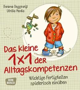 Abbildung von Menke / Seggewiß | Das kleine 1x1 der Alltagskompetenzen | Nachdruck | 2015 | Wichtige Fertigkeiten spieleri...