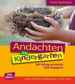 Abbildung von Hartmann | Andachten im Kindergarten | 1. Auflage | 2015 | beck-shop.de