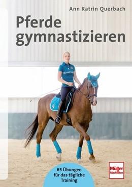 Abbildung von Querbach   Pferde gymnastizieren   1. Auflage   2018   beck-shop.de