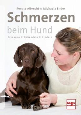 Abbildung von Albrecht / Ender | Schmerzen beim Hund | 2015 | Erkennen - Behandeln - Lindern