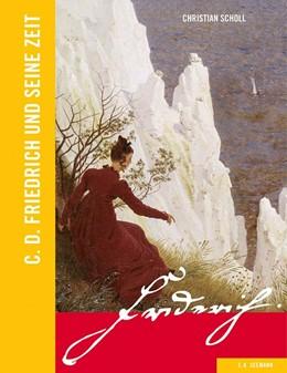 Abbildung von Scholl | Caspar David Friedrich und seine Zeit | 2015