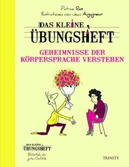 Abbildung von Ras   Das kleine Übungsheft - Geheimnisse der Körpersprache verstehen   1. Auflage   2015   beck-shop.de