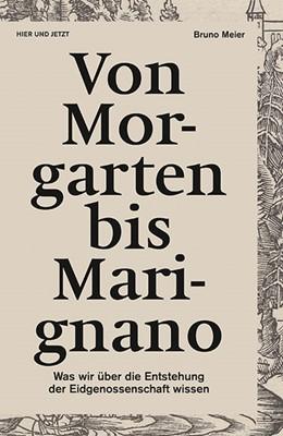 Abbildung von Meier   Von Morgarten bis Marignano   2015   Was wir über die Entstehung de...