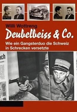 Abbildung von Wottreng | Deubelbeiss & Co. | 2015 | Wie ein Gangsterduo die Schwei...