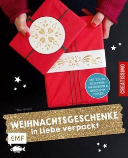 Abbildung von Kraus | Weihnachtsgeschenke in Liebe verpackt | 2015 | Mit edlen Geschenkanhängern un...