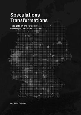 Abbildung von Böttger / Carsten / Engel | Speculations Transformations | 2016 | Considerations on the Future o...