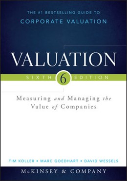 Abbildung von McKinsey & Company Inc. / Koller / Goedhart | Valuation | 6. Auflage | 2015 | Measuring and Managing the Val...