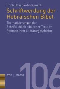 Schriftwerdung der Hebräischen Bibel | Bosshard-Nepustil, 2015 | Buch (Cover)