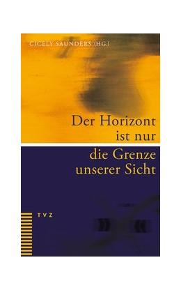 Abbildung von Saunders | Der Horizont ist nur die Grenze unserer Sicht | 2015 | Eine persönliche Sammlung ermu...