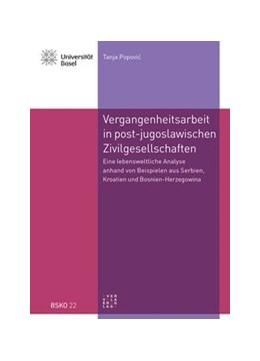 Abbildung von Popovic | Vergangenheitsarbeit in den post-jugoslawischen Zivilgesellschaften | 1. Auflage | 2015 | 22 | beck-shop.de