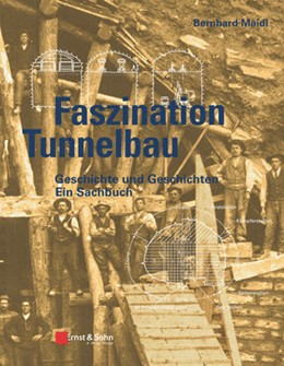 Abbildung von Maidl | Faszination Tunnelbau | 1. Auflage | 2017 | beck-shop.de
