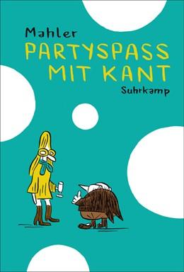 Abbildung von Mahler | Partyspaß mit Kant | 1. Auflage | 2015 | 4634 | beck-shop.de