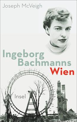 Abbildung von McVeigh | Ingeborg Bachmanns Wien 1946-1953 | 2016