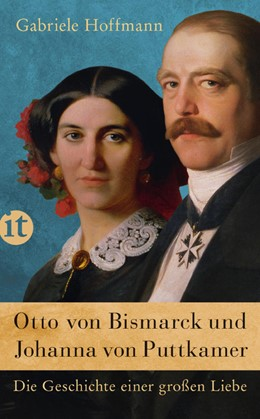 Abbildung von Hoffmann | Otto von Bismarck und Johanna von Puttkamer | 2016 | Die Geschichte einer großen Li... | 4431