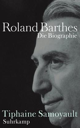 Abbildung von Samoyault | Roland Barthes | 2015 | Die Biographie