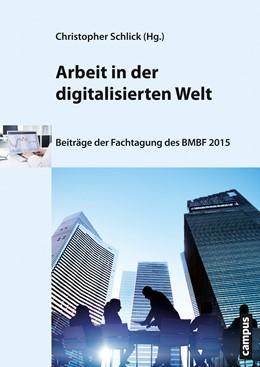 Abbildung von Schlick   Arbeit in der digitalisierten Welt   2015   Beiträge der Fachtagung des BM...