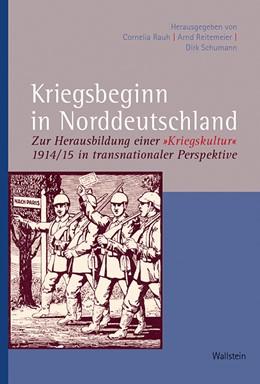 Abbildung von Rauh / Reitemeier | Kriegsbeginn in Norddeutschland | 1. Auflage | 2015 | 284 | beck-shop.de