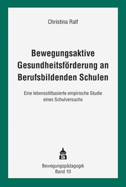 Abbildung von Ralf | Bewegungsaktive Gesundheitsförderung an Berufsbildenden Schulen | 1. Auflage | 2015 | 10 | beck-shop.de