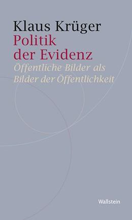 Abbildung von Krüger   Politik der Evidenz   1. Auflage   2015   8   beck-shop.de