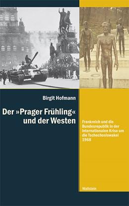 Abbildung von Hofmann | Der ›Prager Frühling‹ und der Westen | 2015 | Frankreich und die Bundesrepub... | 10