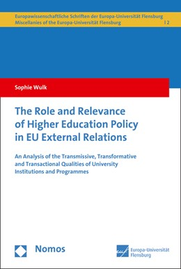 Abbildung von Wulk | The Role and Relevance of Higher Education Policy in EU External Relations | 2015 | An Analysis of the Transmissiv... | 2