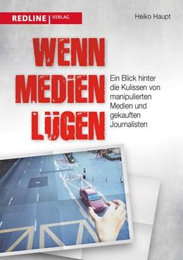 Abbildung von Haupt   Wenn Medien lügen   1. Auflage   2015   beck-shop.de