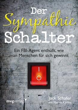 Abbildung von Schafer / Karlins | Der Sympathie-Schalter | 2015 | Ein FBI-Agent enthüllt, wie ma...