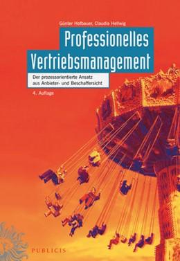 Abbildung von Hofbauer / Hellwig   Professionelles Vertriebsmanagement   4., erweiterte Auflage   2016   Der prozessorientierte Ansatz ...