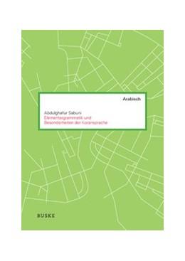 Abbildung von Sabuni | Elementargrammatik und Besonderheiten der Koransprache | 1. Auflage | 2016 | beck-shop.de